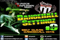 <strong>Download Ali Patch Mixplosion Dancehall Settingz 9 Mixtape 2017</strong>