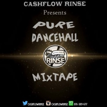 DOWNLOAD PURE DANCEHALL MIXTAPE MIXED BY CASHFLOW RINSE