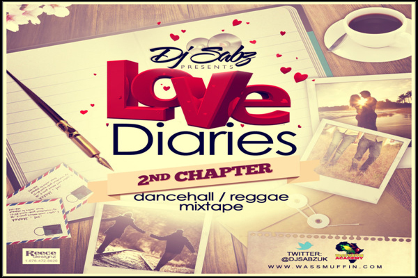 DOWNLOAD DJ SABZ  – LOVE DIARIES – 2nd CHAPTER DANCEHALL REGGAE MIXTAPE