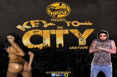 DOWNLOAD KEY TO THE CITY MIXTAPE MIXED BY CASHFLOW RINSE