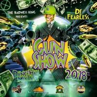<strong>Download Dj Fearless &#8220;Gun Show&#8221; Dancehall Mixtape 2018 Vybz Kartel, Sparta, Alkaline, Masicka, Popcaan &#038; More</strong>