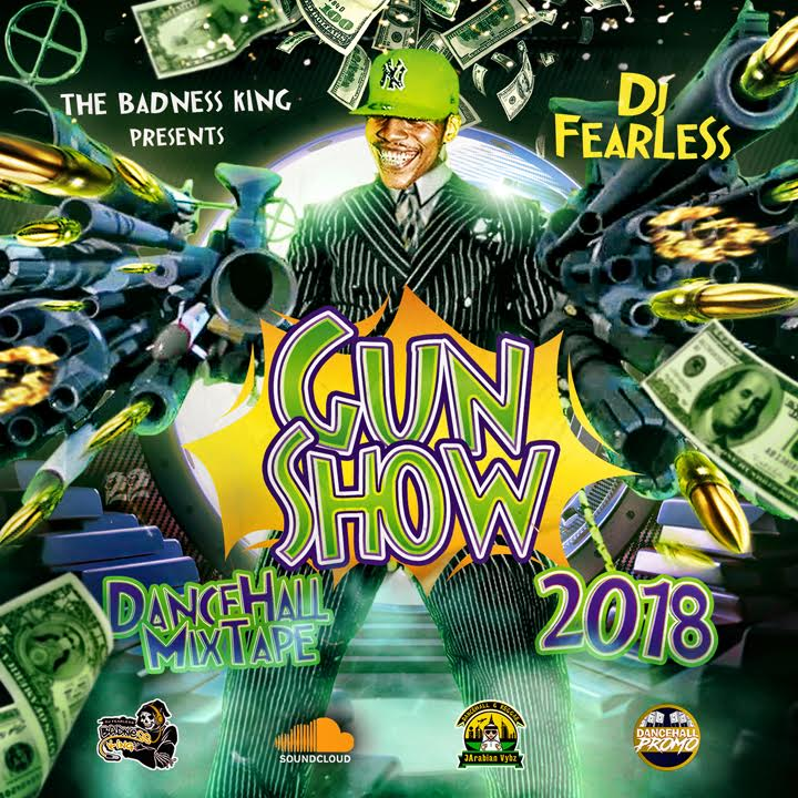 "Download Dj Fearless ""Gun Show"" Dancehall Mixtape 2018 Vybz"