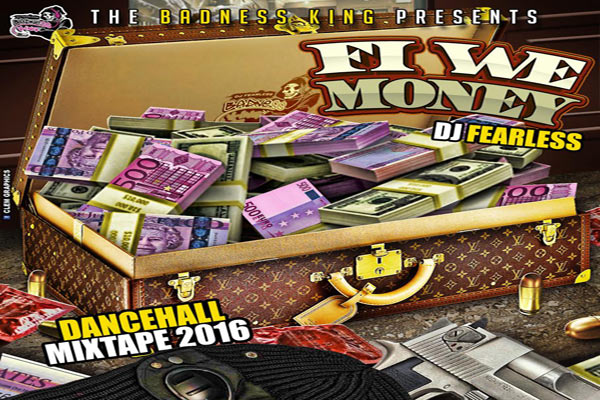 <strong>Download DJ Fearless Fi We Money Dancehall Mixtape May 2016</strong>