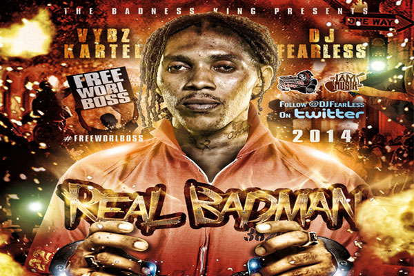 DOWNLOAD DJ FEARLESS – VYBZ KARTEL REAL BAD MAN MIXTAPE – MARCH 2014