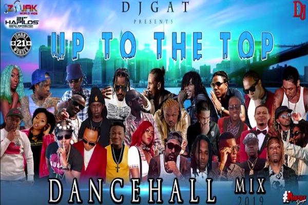 "Download Dj Gat ""Up To The Top"" Dancehall Mix 2019 Vybz"