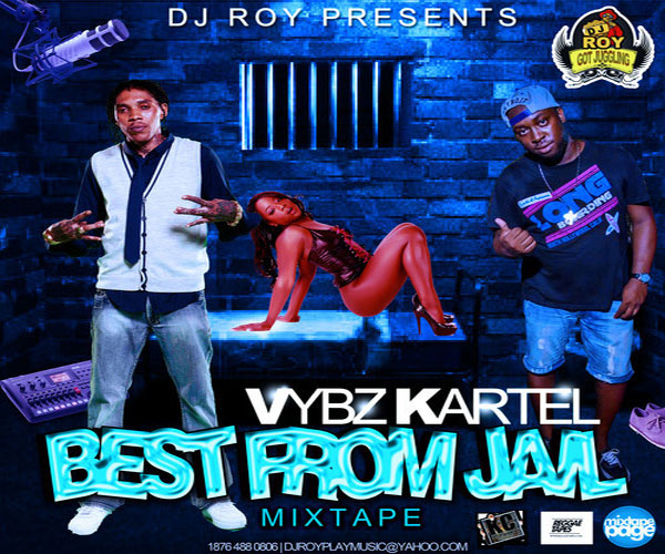 DOWNLOAD DJ ROY – VYBZ KARTEL – BEST FROM JAIL – DANCEHALL MIXTAPE