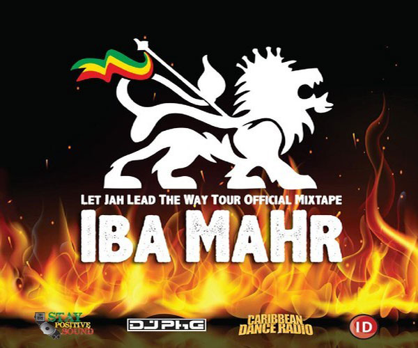 DOWNLOAD IBA MAHR – LET JAH LEAD THE WAY TOUR – OFFICIAL REGGAE MIXTAPE NOV 2013