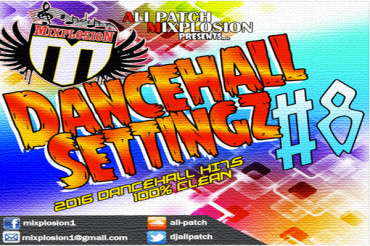 <strong>Download Ali Patch Mixplosion Dancehall Settingz 8 &#8211; Free Mixtape</strong>