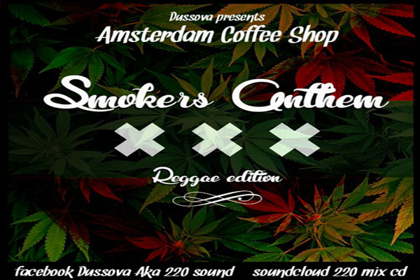 "DOWNLOAD ""AMSTERDAM COFFEE SHOP SMOKERS ANTHEM"" REGGAE GANJA TUNES MIXTAPES – FEB 2014"