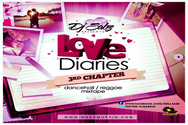 <strong>Stream Or Download DJ Sabz Love Diaries Chapter 3 Reggae Dancehall Mixtape 2014</strong>