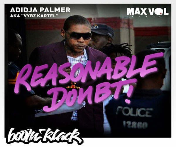 DOWNLOAD VYBZ KARTEL REASONABLE DOUBT  RE-MIXTAPE BY MAX VOL