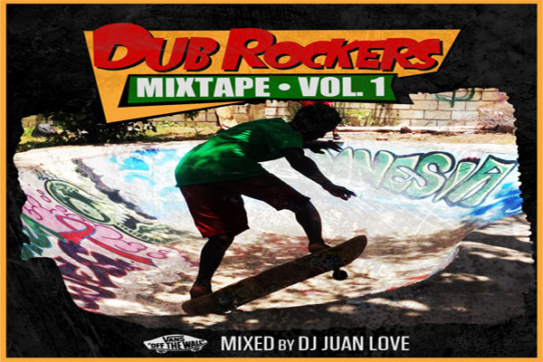 dub rockers mixtape vol 1 vans vp records mixed by juan love