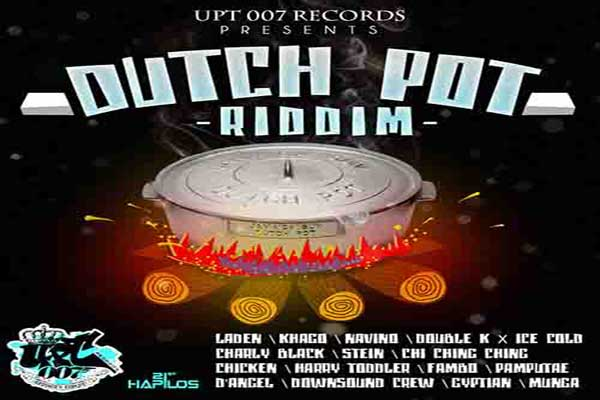 Dutch Pot Riddim – UPT 007 Records – Oct 2012