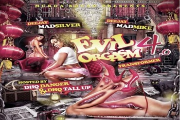 DOWNLOAD EVIL ORGASM VOL 4 DANCEHALL MIXTAPE – DJ MAD MIKE/MAD SILVER