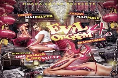 DOWNLOAD EVIL ORGASM VOL 4 DANCEHALL MIXTAPE – DJ MAD MIKE/MAD SILVER