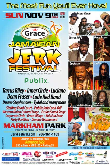 13th ANNUAL GRACE JAMAICAN JERK FESTIVAL LINE UP – MARKHAM PARK SUNRISE SUNDAY NOV 9