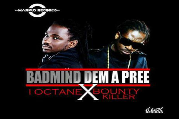 I-Octane Bounty Killer BadMind Dem A Pree – Markus Records