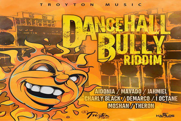 listen to Dancehall Bully Riddim troyton music august 2016