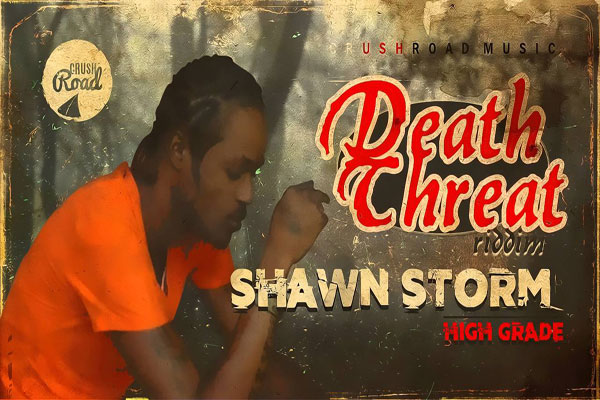 listen to shawn storm new song high grade full death threat riddim- dec 2015