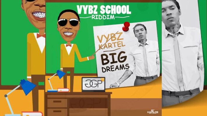 listen to vybz kartel big dreams-vybz school riddim