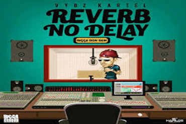 <strong>Listen To Vybz Kartel &#8211; Reverb No Delay &#8211; Bigga Don Don Records</strong>