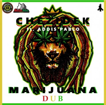 <strong>Listen To Chezidek Ft. Addis Pablo &#8211; Marijuana Dub &#8211; Jamrockvybz Records</strong>