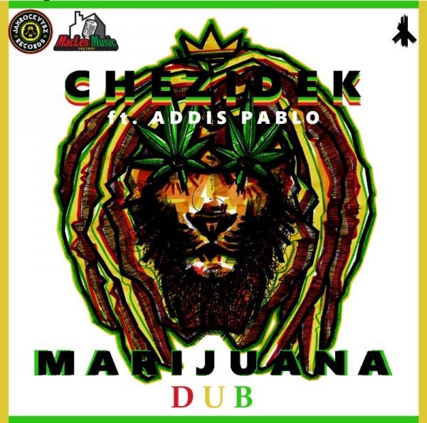Listen To Chezidek Ft. Addis Pablo – Marijuana Dub – Jamrockvybz Records