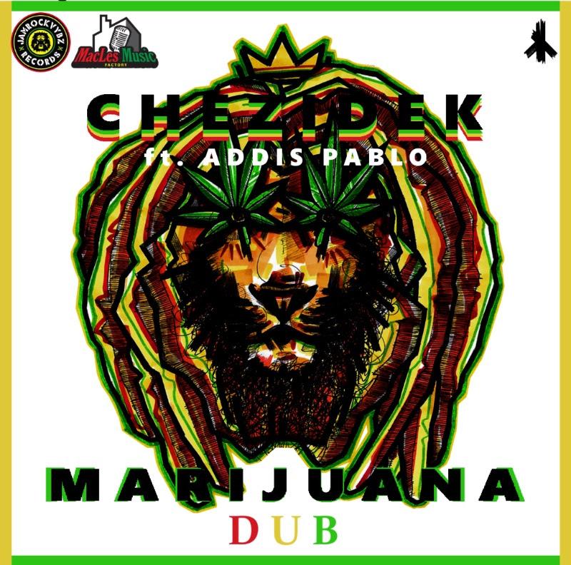 marijuana dub chezidek feat addis pablo