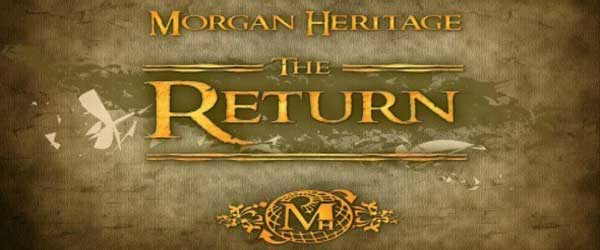 "Morgan Heritage ""The Return Tour"" Documentary, EP Just Released"