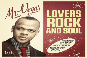 LISTEN TO MR VEGAS NEW REGGAE ALBUM – LOVERS ROCK & SOUL