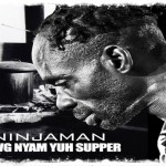 ninjaman-new music-dawg nyam yu suppa down south records Jamaica march 2013