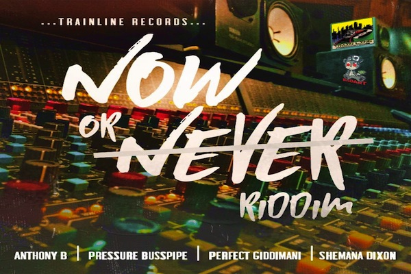 """Listen To """"Now Or Never"""" Riddim Mix Pressure Busspipe, Perfect"""