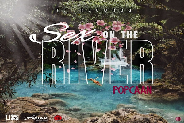 Listen To Popcaan Sex On The River Tj Records Jamaican