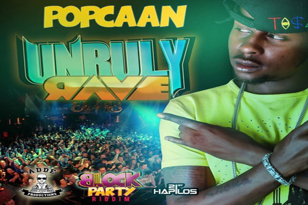 <strong>Popcaan Unruly Rave &#8211; Block Party Riddim &#8211; Adde Productions</strong>