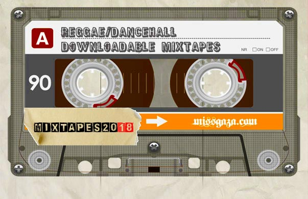 DOWNLOAD THE LATEST REGGAE DANCEHALL MIXTAPES 2018 | MISS GAZA