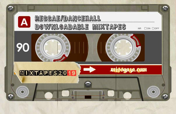 DOWNLOAD THE LATEST REGGAE DANCEHALL MIXTAPES 2019 | MISS GAZA