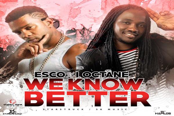 reggae dancehall music esco & i-octane we know better new single