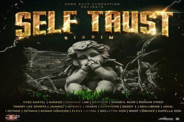 <strong>'Self Trust Riddim' Mix Vybz Kartel, Mavado,I-Octane, Konshens, Sparta, Skillibeng Good Good Productions</strong>