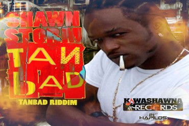 SHAWN STORM NEW SINGLE TAN BAD – TAN BAD RIDDIM – SEPT 2014