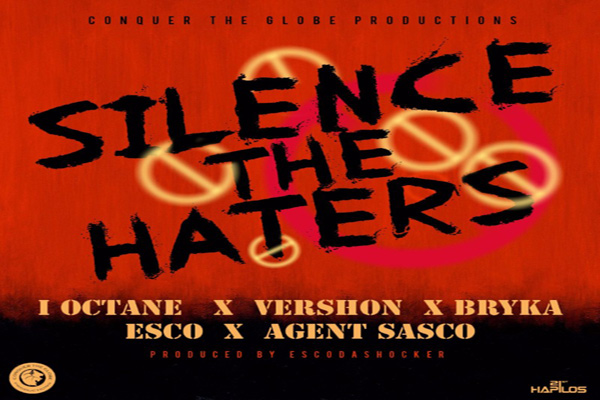 silence the haters reggae dancehall music 2016