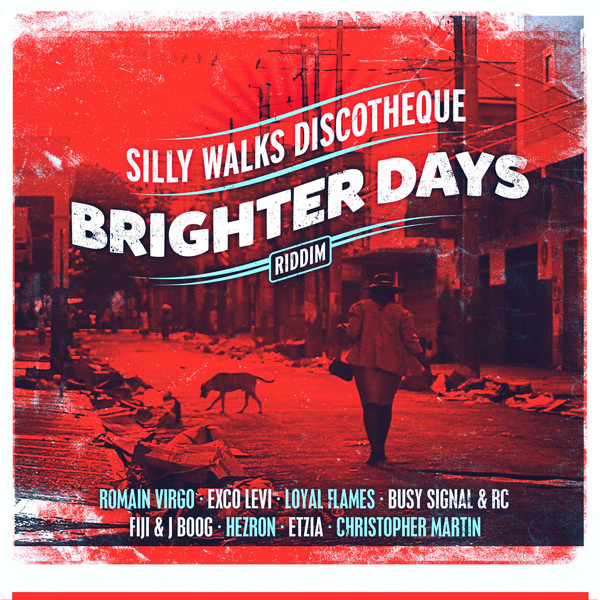 BRIGHTER DAYS RIDDIM – SILLY WALK DISCOTHEQUE – NOV 2013