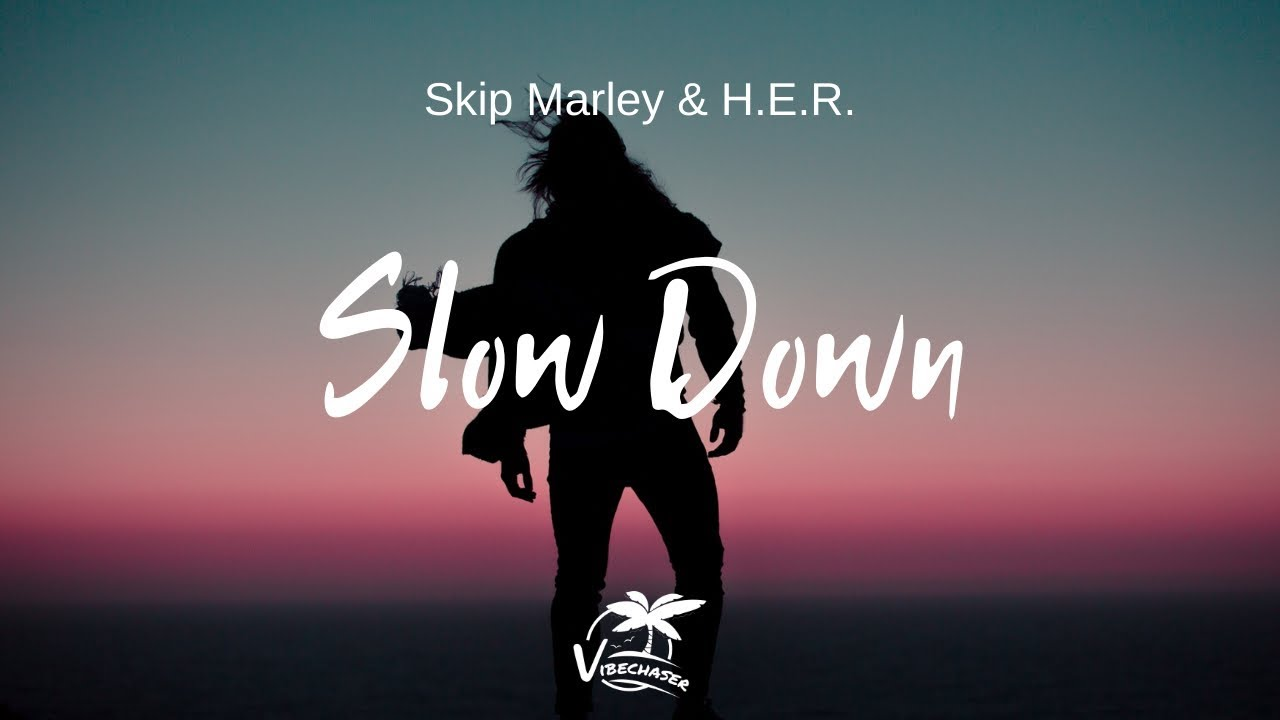 skip marley her slow down