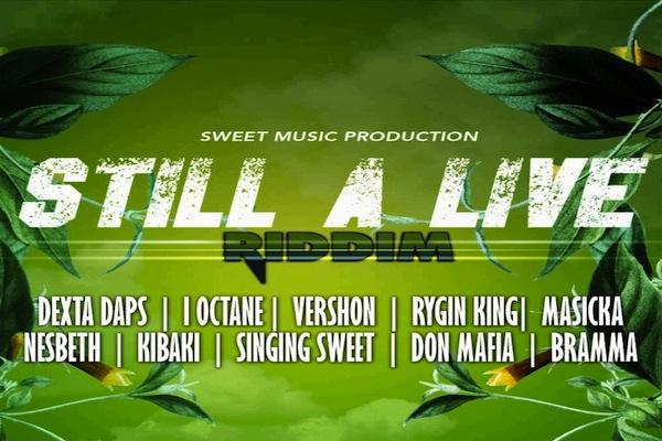 "Download ""Still A Live Riddim"" Mix Masicka,Vershon,Dexta Daps,Kibaki"