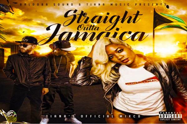 DOWNLOAD DUCHESS OF DANCEHALL TIANA  STRAIGHT OUTTA JAMAICA MIXTAPE