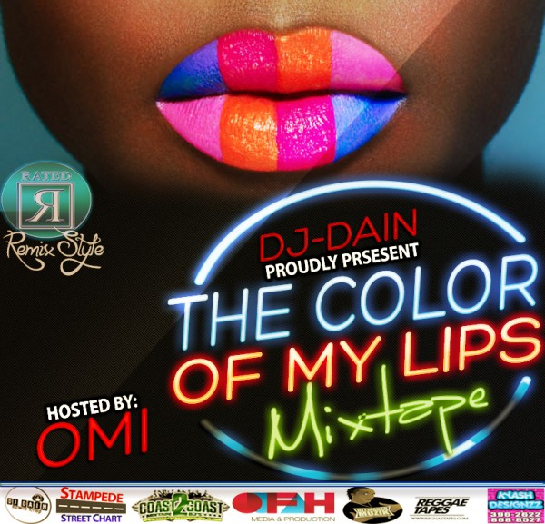 Stream Or Download DJ Dain – Color Of My Lips – Mixtape (Hosted by Omi)