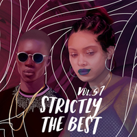 stream strictly the best vol 57 best dancehall songs 2017 vp records