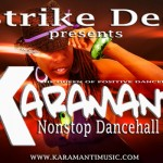 strike dee presents karamanti nonstop dancehall mix 2013