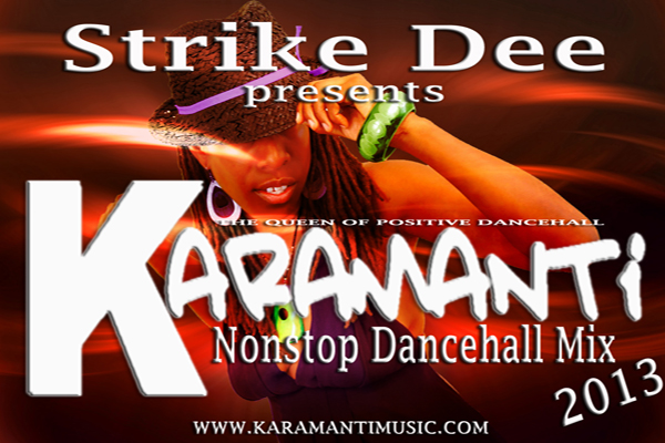 strike dee presents Karamanti non stop dancehall mix 2013