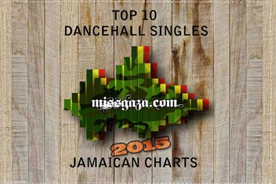 TOP 10 DANCEHALL SINGLES JAMAICAN CHARTS – JAN 2015