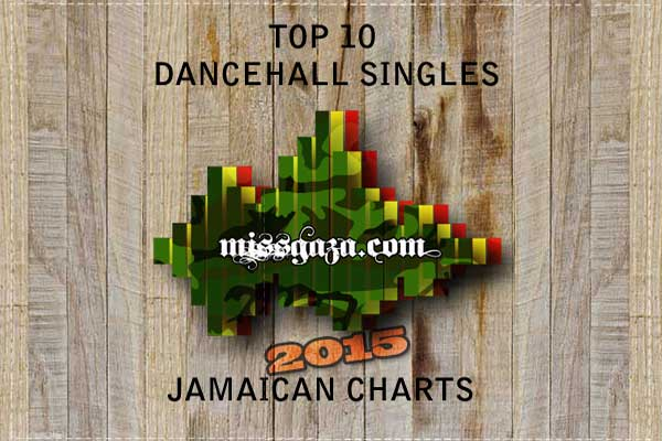 TOP 10 DANCEHALL SINGLES JAMAICAN CHARTS – SEPT 2015
